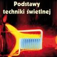 """Dostępne jest już drugie, zmienione wydanie książki Wojciecha Żagana """"Podstawy techniki świetlnej"""". W pracy zawarte są podstawowe wiadomości z tytułowego tematu. Omówiono w niej podstawy […]"""