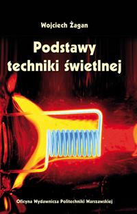 Podstawy techniki świetlnej - Wojciech Żagan